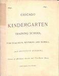 Chicago Kindergarten Training School: For Teachers, Mothers and Nurses, 1890-91